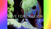 Love for Trillion2